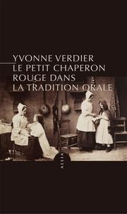 Yvonne Verdier - Le Petit Chaperon rouge dans la tradition orale.