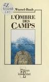 Yvonne Wurzel-Bauh - L'Ombre des camps.