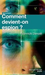 Yvonnick Denoël - Comment devient-on espion ?.