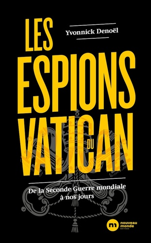 Les espions du Vatican. De la Seconde Guerre mondiale à nos jours