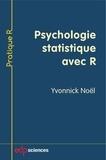 Yvonnick Noël - Psychologie statistique avec R.