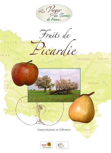 Z'on creuqué eun' pomm' I - Fruits de Picardie - Cahier régional de l'Union Pomologique de France.