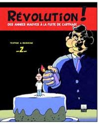 Z - Révolution! des années mauves à la fuite de Carthage.