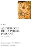 Z Safâ - Anthologie de la poésie persane, XIème-XXème siècle.