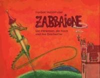 Zabbaione - Die Prinzessin, der Koch und das Drachentier.