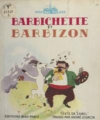 Zabel et André Jourcin - Barbichette et Barbizon.