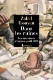 Zabel Essayan - Dans les ruines - Les massacres d'Adana, 1909.