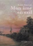 Zabel Essayan - Mon âme en exil.