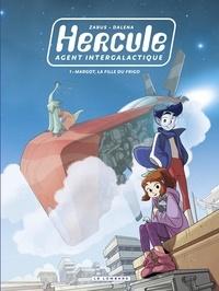 Zabus et  Dalena - Hercule, agent intergalactique - tome 1 - Margot, la fille du frigo.