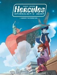 Zabus et  Dalena - Hercules, Intergalactic Agent - Volume 1 - Margot, the Fridge Girl.