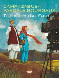 Zabus et  Pascale Bourgaux - Pascale Bourgaux, grand reporter - Volume 1 - Tears of an Afghan Warlord.