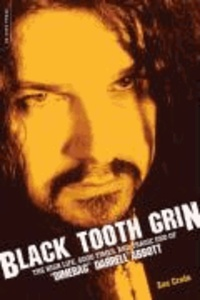 "Zac Crain - Black Tooth Grin - The High Life, Good Times, and Tragic End of ""Dimebag"" Darrell Abbott."