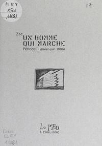 Zac - Un homme qui marche (1). Période I : janvier-juin 1996.