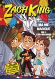 Zach King - Ma vie magique Tome 2 : Le méli-mélo magique.