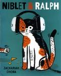 Zachariah Ohora - Niblet & Ralph.