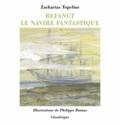 Zacharias Topelius - Refanut - Le navire fantastique.