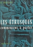 Zacharie Mayani et Sylvain Contou - Les Étrusques commencent à parler.