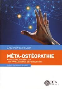 Zachary Comeaux - Méta-ostéopathie - Un regard moderne sur les fondamentaux de l'ostéopathie.