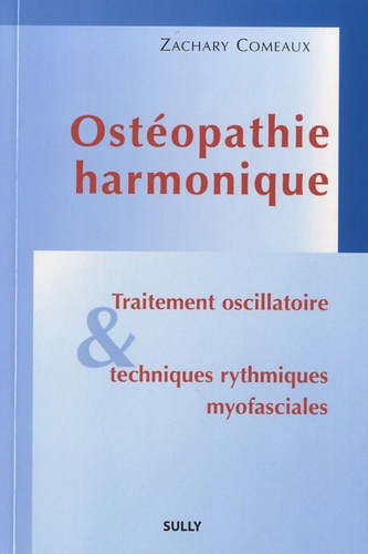 Zachary Comeaux - Ostéopathie harmonique - Traitement oscillatoire et techniques rythmiques myofasciales.