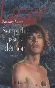 Zachary Lazar - Sympathie pour le démon.