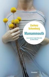 Zachary Schomburg - Mamammouth.