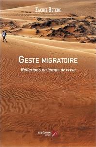 Zachée Betché - Geste migratoire - Réflexions en temps de crise.