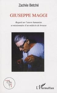 Giuseppe Maggi - Regard sur loeuvre humaniste et missionnaire dun médecin de brousse.pdf