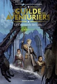 Zack Loran Clark et Nick Eliopulos - La guilde des aventuriers Tome 2 : Tome 2, Le crépuscule des elfes.