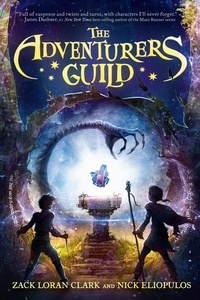 Zack Loran Clark et Nick Eliopulos - The Adventurers Guild.