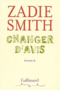 Changer d'avis - Zadie Smith | Showmesound.org