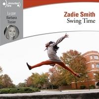 Zadie Smith et Barbara Tissier - Swing Time.