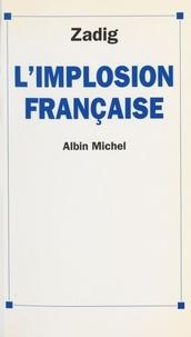 Zadig - L'implosion française.