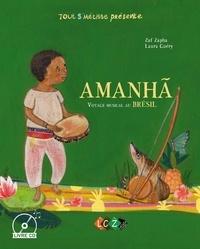 Zaf Zapha et Laura Guéry - Amanhã - Voyage musical au Brésil. 1 CD audio