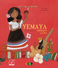 Zaf Zapha et Laura Guéry - Yemaya - Voyage musical en Amérique latine. 1 CD audio
