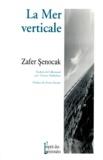 Zafer Senocak - La mer verticale - Poèmes.