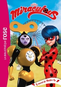 Zagtoon - Miraculous 19 - Le secret de Maître Fu.