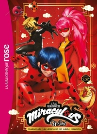 Zagtoon - Miraculous XXL - Shanghai : La légende de Lady Dragon.