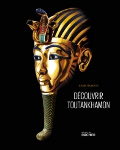 Zahi Hawass - A la découverte de Toutankhamon - De Howard Carter à l'ADN.