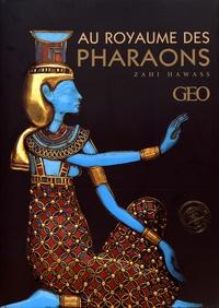 Zahi Hawass - Au royaume des pharaons - Avec 2 dépliants géants.