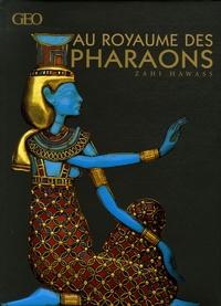Zahi Hawass - Au royaume des Pharaons.