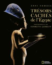 Zahi Hawass et Kenneth Garrett - Trésors cachés de l'Egypte.