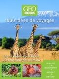 Zahia Hafs - 1000 idées de voyages spécial animaux - Bien choisir son séjour France et monde.
