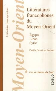 Zahida Darwiche Jabbour - Littératures francophones du Moyen-Orient (Egypte, Liban, Syrie).