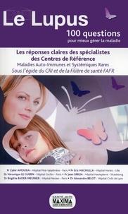 Zahir Amoura et Eric Hachulla - Le lupus - Les réponses claires des spécialistes des centres de référence maladies auto-immunes et systémiques rares.