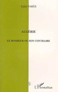 Zahir Farès - Algérie - Le bonheur ou son contraire.