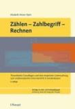 Zählen-Zahlbegriff-Rechnen - Theoretische Grundlagen und eine empirische Untersuchung zum mathematischen Erstunterricht in Sonderklassen.