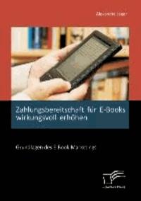 Zahlungsbereitschaft für E-Books wirkungsvoll erhöhen: Grundlagen des E-Book-Marketings.