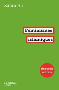 Zahra Ali - Féminismes islamiques.