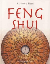 Zaihong Shen - Feng Shui - Harmoniser votre espace intérieur et extérieur.