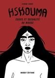 Zainab Fasiki - Hshouma - Corps et sexualité au Maroc.